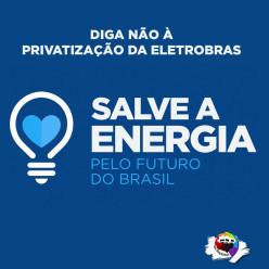 Salve a Energia - Diga Não à Privatização da Eletrobras