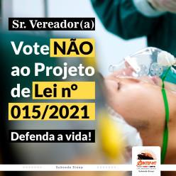 Pressione os vereadores para que votem NÃO ao Projeto de Lei n° 015/2021